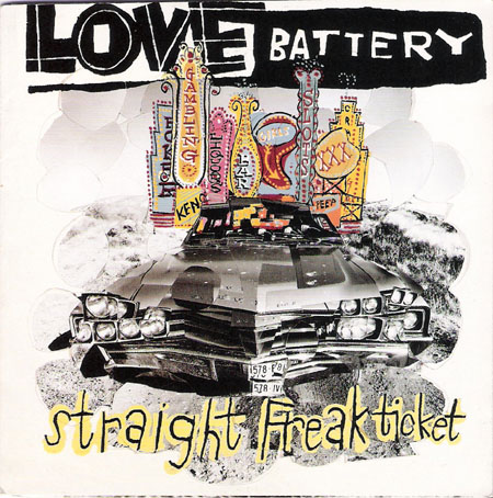 Love Battery Discography Straight Freak Ticket Pette